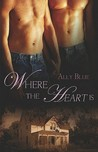 Where the Heart Is (Bay City Paranormal Investigations, #6)