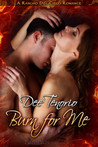 Burn for Me (Rancho Del Cielo, #3)