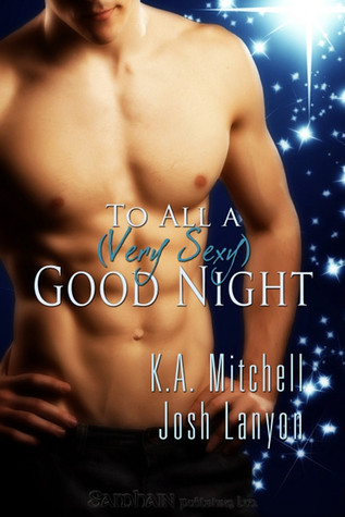 To All a (Very Sexy) Good Night by K.A. Mitchell