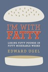 I'm With Fatty by Edward Ugel