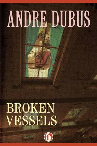 Broken Vessels by Andre Dubus