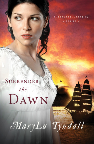 Surrender the Dawn by MaryLu Tyndall