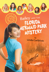 Bailey and the Florida Mermaid Park Mystery (Camp Club Girls #23)