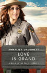 Love Is Grand (A Walk in the Park, #3)