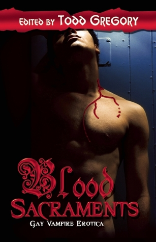 Blood Sacraments by Todd Gregory