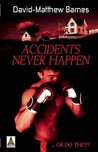 Accidents Never Happen by David-Matthew Barnes