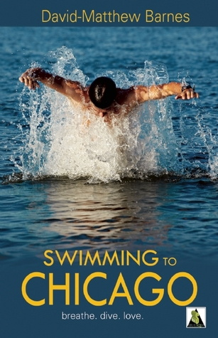 Swimming to Chicago by David-Matthew Barnes