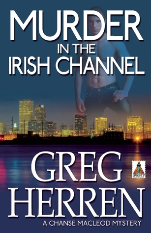 Murder in the Irish Channel by Greg Herren