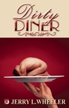 The Dirty Diner by Jerry L. Wheeler
