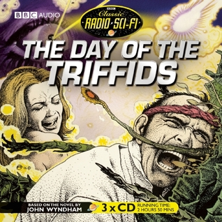 The Day of the Triffids: Classic Radio Sci-Fi