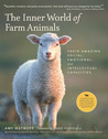 The Inner World of Farm Animals: Their Amazing Intellectual, Emotional and Social Capacities