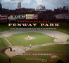 Remembering Fenway Park: An Oral and Narrative History of the Home of the Boston Red Sox