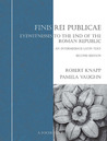 Finis Rei Publicae: Eyewitness to the End of the Roman Republic: An Intermediate Latin Text (Focus Texts: For Classical Language Study)
