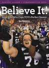 Believe It!: Rose Bowl Win Caps TCU's Perfect Season