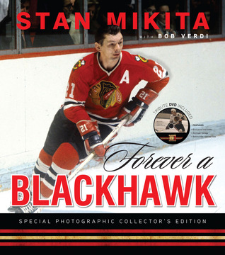 Forever a Blackhawk by Stan Mikita
