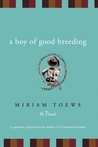 A Boy of Good Breeding by Miriam Toews