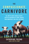 Compassionate Carnivore by Catherine Friend