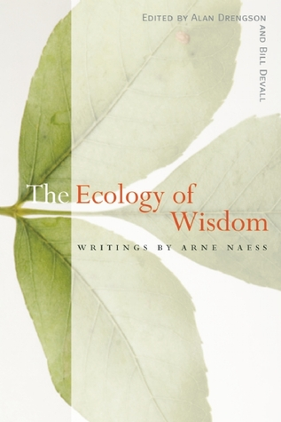The Ecology of Wisdom by Arne Naess