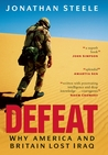Defeat: Why America and Britain Lost Iraq