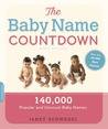The Baby Name Countdown: 140,000 Popular and Unusual Baby Names