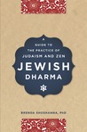 Jewish Dharma: A Guide to the Practice of Judaism and Zen