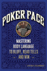 Poker Face: Master Body Language to Read and Beat Your Opponents