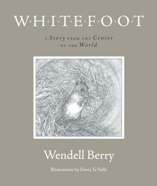 Whitefoot by Wendell Berry