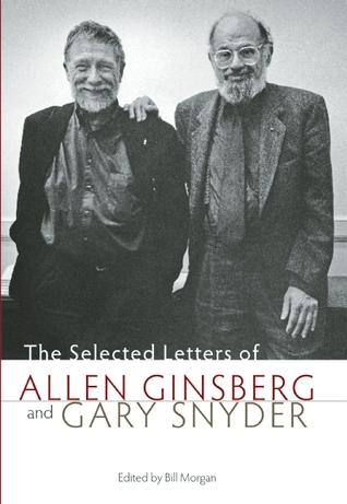 The Selected Letters of Allen Ginsberg and Gary Snyder, 1956-... by Gary Snyder