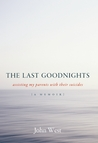 The Last Goodnights: Assisting My Parents with Their Suicides