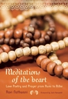 Meditations from the Heart: Love Poetry and Prayer from Rumi to Rilke