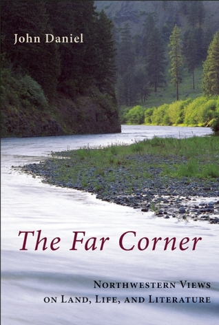 The Far Corner: Northwestern Views on Land, Life, and Literature