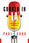 Cooked in LA: I Shot for the Stars and Hit Bottom
