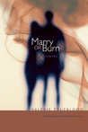 Marry or Burn: Stories