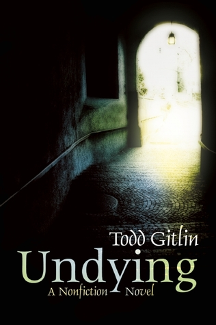 Undying by Todd Gitlin