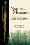 Nature as Measure: The Selected Essays of Wes Jackson