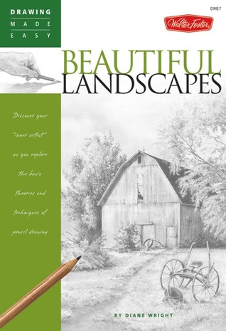 """Beautiful Landscapes: Discover your """"inner artist"""" as you explore the basic theories and techniques of pencil drawing"""