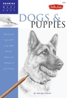 """Dogs and Puppies: Discover your """"inner artist"""" as you explore the basic theories and techniques of pencil drawing"""