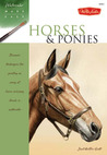 Horses & Ponies: Discover techniques for painting an array of horse and pony breeds in watercolor