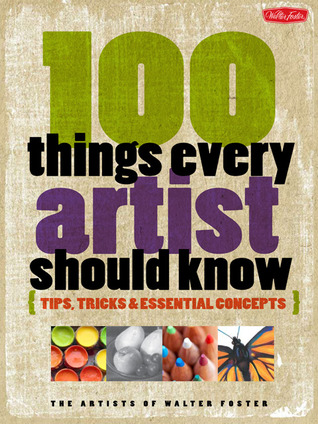 10 essential concepts and tips every 100 things every artist should know tips tricks essential concepts pdf keywords read online and download pdf ebook 100 things every artist should know tips tricks essential concepts.