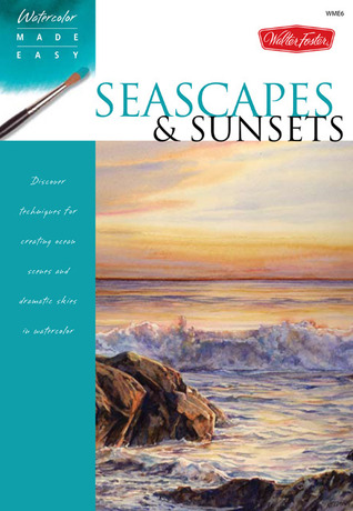Seascapes & Sunsets: Discover techniques for creating ocean scenes and dramatic skies in watercolor