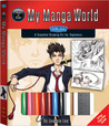 How to Draw My Manga World: A Complete Drawing Kit for Beginners