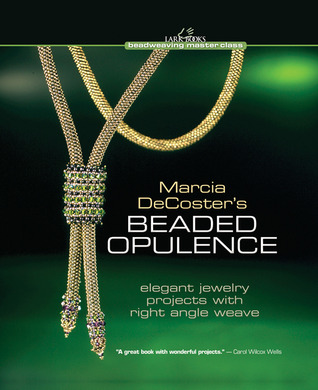 Marcia DeCoster's Beaded Opulence by Marcia DeCoster