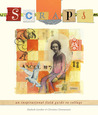 Scraps: An Inspirational Field Guide to Collage