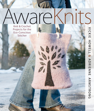 AwareKnits: Knit & Crochet Projects for the Eco-Conscious Stitcher