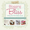 Blogging for Bliss by Tara Frey