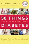 50 Things You Need to Know about Diabetes: Expert Tips for Taking Control