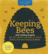 Keeping Bees with Ashley English: All You Need to Know to Tend Hives, Harvest Honey & More