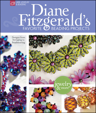 Diane Fitzgerald's Favorite Beading Projects by Diane Fitzgerald