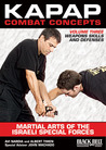 Kapap Combat Concepts: Martial Arts of the Israeli Special Forces: Volume Three: Weapons Skills and Defenses