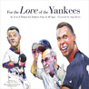 For the Love of the Yankees: An A-to-Z Primer for Yankees Fans of All Ages